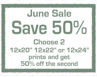 Spring Sale - Save 50 percent on the second print when you buy 2 sized 12x20, 12x22, 12x24