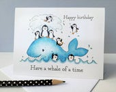 Penguin birthday card, have a whale of a time! Whale and penguins cute birthday greeting card