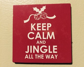 Keep calm and jingle all the way Magnet