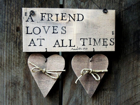A Friend Loves At All Times Wooden Wall Art Bible Verse On