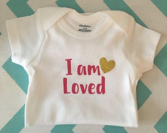 I am loved baby onesie