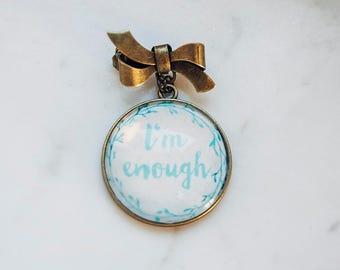 I'M ENOUGH brooch/pin with ribbon
