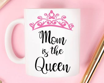 Mother's day mug, Mom is the queen mug, I'm the queen mug, crown mug, mom mug,  funny mug, humor mug, mug gift, mothers day mug, mother's