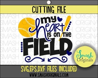 Baseball Mom Svg   Softball Mom Svg   My Heart is On the Field Cut File   SVG EPS and DXF Cut Files for Cutting Machines Cricut and Cameo