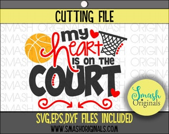 Basketball Mom Svg | My Heart is On the Court Basketball Mom Cut File | SVG EPS and DXF Cut Files for Cutting Machine Cricut and Cameo