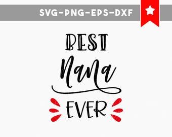 best nana ever svg file, nana shirt designs, grandma svg files, grandmother mug svg, mimi svg, gift for granny, vinyl cut files, silhouette