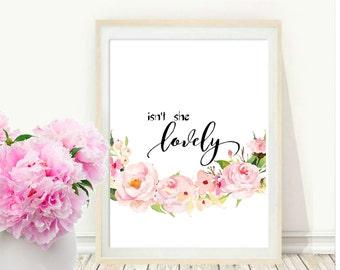 Baby Shower gift, Isn't She Lovely Print, Printable Art, Girl Nursery Art, Nursery Printable, Instant Download, Wall Art, Wall Decor
