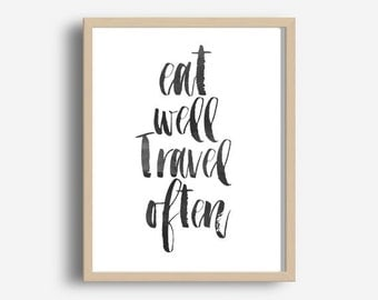Eat Well Travel Often Print,  Printable Wall Art, Travel quote, Typography Print,  Modern Wall Art, Digital Download, Wall Decor