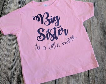 Big sister shirt, big sister to a little mister shirt, big sister little brother shirt