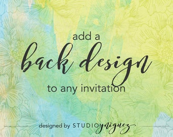 Add a Back Design to Any StudioYniguez Invitation, Custom Back Design For Any StudioYniguez Printable Invitation, Digital PDF Only