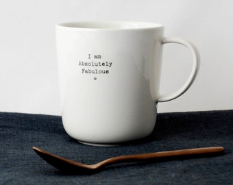 """I AM ABSOLUTELY FABULOUS"" mug"
