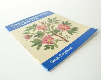 "Danish/Dutch Cross Stitch Pattern Book (1986) ""Rozen en bloeiende heesters in kruissteek (Roses and flowering branches)"" by Gerda Bengtsson"