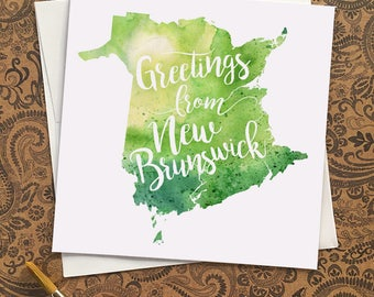 New Brunswick Watercolour Map Greeting Card, Greetings from New Brunswick Hand Lettered Text, Gift or Postcard, Giclée Print, Map, 5 Colours