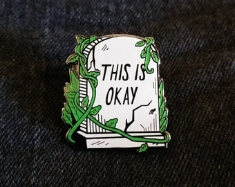 This is Okay Tombstone Enamel Pin
