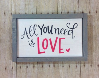 All you need is LOVE  - hand lettered wood sign - hand painted - valentines decor - wood sign - wedding gift anniversay gift
