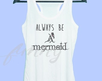 Always mermaid tank top Grey tunic dress or White tank **racerback tank top **women tank top size S M L XL