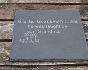 Grandad sign, slate shed sign, grandma knows best, personalised sign, engraved sign, house sign, house plaque, dads plaque, funny sign