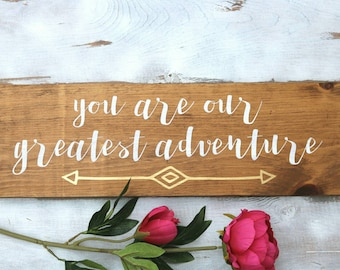 You are our greatest adventure, Kids room decor, Wood wall art, Nursery wall art, Large wood signs with sayings