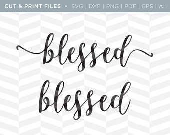 SVG Cut / Print Files - Blessed | Holiday Quote | Cricut Design | Cut Pattern | SVG Pattern | SVG File | Thanksgiving Cut File