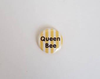 "Hand made ""Queen Bee"" 1"" diameter pin / button / badge / flair"