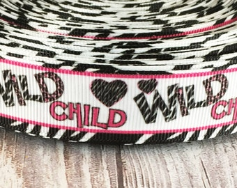 Wild child ribbon - Zebra print ribbon - Pink and black - Funky ribbon - Grosgrain ribbon - Word ribbon - Funny ribbon - Cute hair ribbon