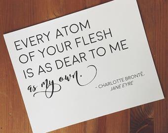 Typographic Print - 8x10 Literary Charlotte Bronte Quote Print - Every Atom - Jane Eyre - Bookish Art - Romantic Wedding Gift