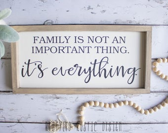 Family Is Not An Important Thing, it's Everything Distressed Wood Sign, Farmhouse Style Sign, Family Sign, Family is Everything Sign