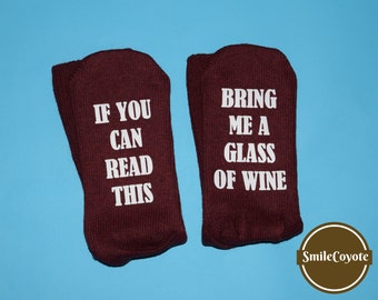 If you can read this Bring me a glass of wine Wine socks Drinking socks Custom socks Stocking stuffer Bridal socks Gift socks Uniques socks