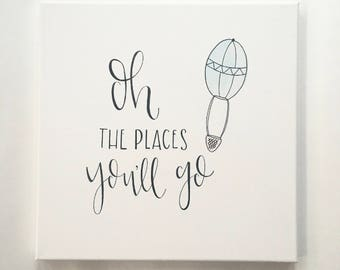 Oh The Places You'll Go - Canvas