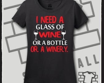 I Need a Glass of Wine, Wine, Wine Gifts, Wine Shirts, Wine T Shirt, Wine Tank Top, Wine Tshirt, Wine Tank, Wine Gifts for Women