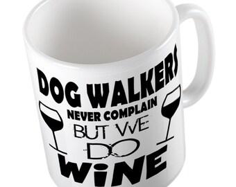 DOG WALKERS never complain but they do wine mug