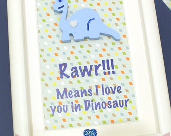 Rawr means I love you in dinosaur, dinosaur frame, Father's Day gift, childrens gift, Nursery decor, home decor