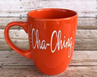 Cha-Ching, Shop Owner, Etsian, Mompreneur, Funny Mug, ETCHED, Ceramic Mug, Coffee Cup, Engraved Mug