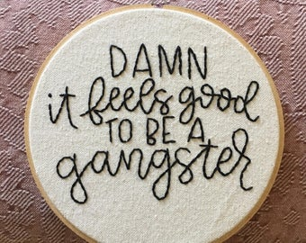 "Damn It Feels Good To Be A Gangster | 6"" Embroidery Hoop 