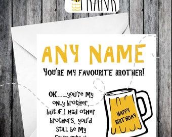Funny, rude, alternative, sarcastic, BIRTHDAY card. Brother!