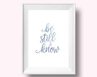 Be Still & Know, Be Still Print, Be Still Bible Verse, Be Still Quote, Bible Print, Religious Print, Bible Quote, Be Still And Know