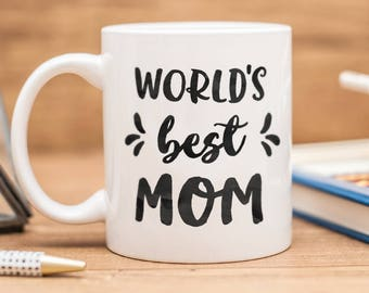 """Mothers day mug, a gift for moms with quote """"World's best mom"""""""