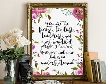 You are the finest, loveliest, tenderest,F. Scott Fitzgerald love quote print, Literature Printable, Fitzgerald print, gift for her,