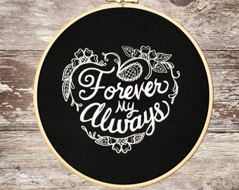 Forever my Always - embroidery hoop art, wedding engagement commitment gift lover partner vinage tattoo biker flash embroidered  love gothic
