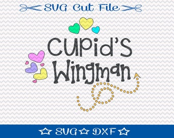 Valentine SVG Cut File, Cupid's Wingman SVG File, SVG File for Silhouette Cameo, Cupid svg file, Love svg file, Valentines Day Svg, dxf file