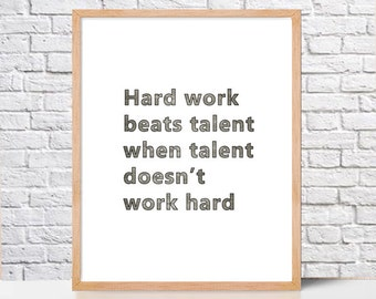 Printable Wall Art Prints, Hard work beats talent, inspirational  Quote,Instant Download,Printable Quotes,Digital Print,Digital Download Art