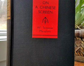 On A Chinese Screen (1922) by W. Somerset Maugham - 1st Amer. Edition