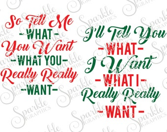 So Tell Me What You Want Cut File Set Christmas SVG What I Really Really Want Svg Dxf Eps Png Silhouette Cricut Cut File Commercial Use