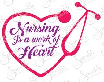 Nursing Is A Work Of Heart Cut File CNA svg RN svg lpn svg Nurse svg Svg Dxf Eps Png Silhouette Cricut Cut File Commercial Use SVG