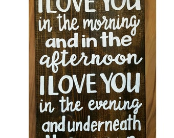 I love you in the morning and in the afternoon wood sign