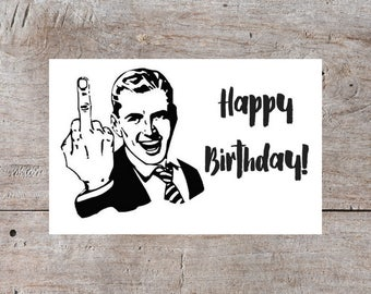 Printable Birthday Card, Birthday Card, Middle Finger Birthday, Hilarious Birthday Card, Insulting Birthday Card, Funny Birthday Card