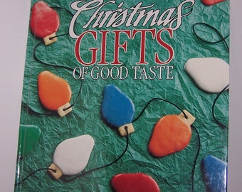 Christmas Gifts Of Good Taste Book - Craft Ideas and Recipes Vintage 1991 Leisure Arts