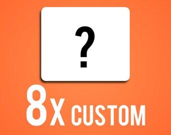 8x Custom Wholesale Mouse Pad, Custom MousePad, Rectangle or Round (5.99/per)