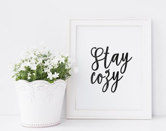 Stay Cozy - Printable Quote - Cozy Print - Cozy Quote - Cozy Decor - Winter Print - Printable Art - Digital Download Print - 8x10 Printable
