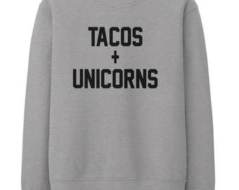 Tacos + Unicorns Sweater Jumper Internet Drink Drunk Squad Funny Media STP525